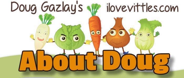 Doug Gazlay's ILoveVittles.com ABOUT DOUG