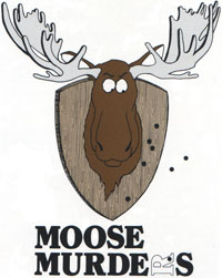 Moose Murders- Doug Gazlay's ILoveVittles.com